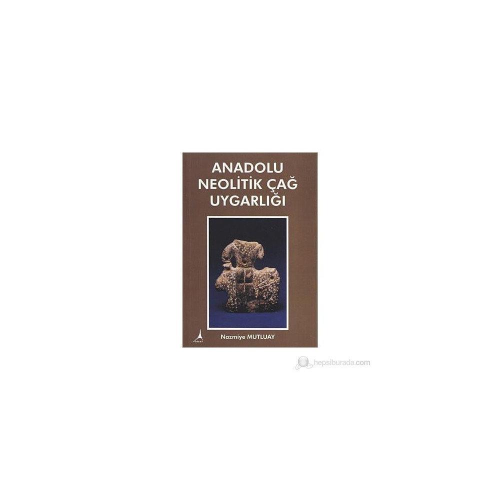 anadolu neolitik cag uygarligi nazmiye mutluay