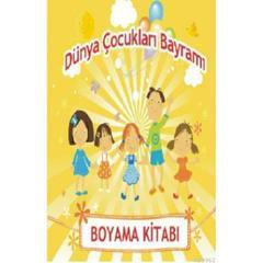 En Ucuz Dünya çocuklari Bayrami Boyama Kitabi Mehmet Büyükturna