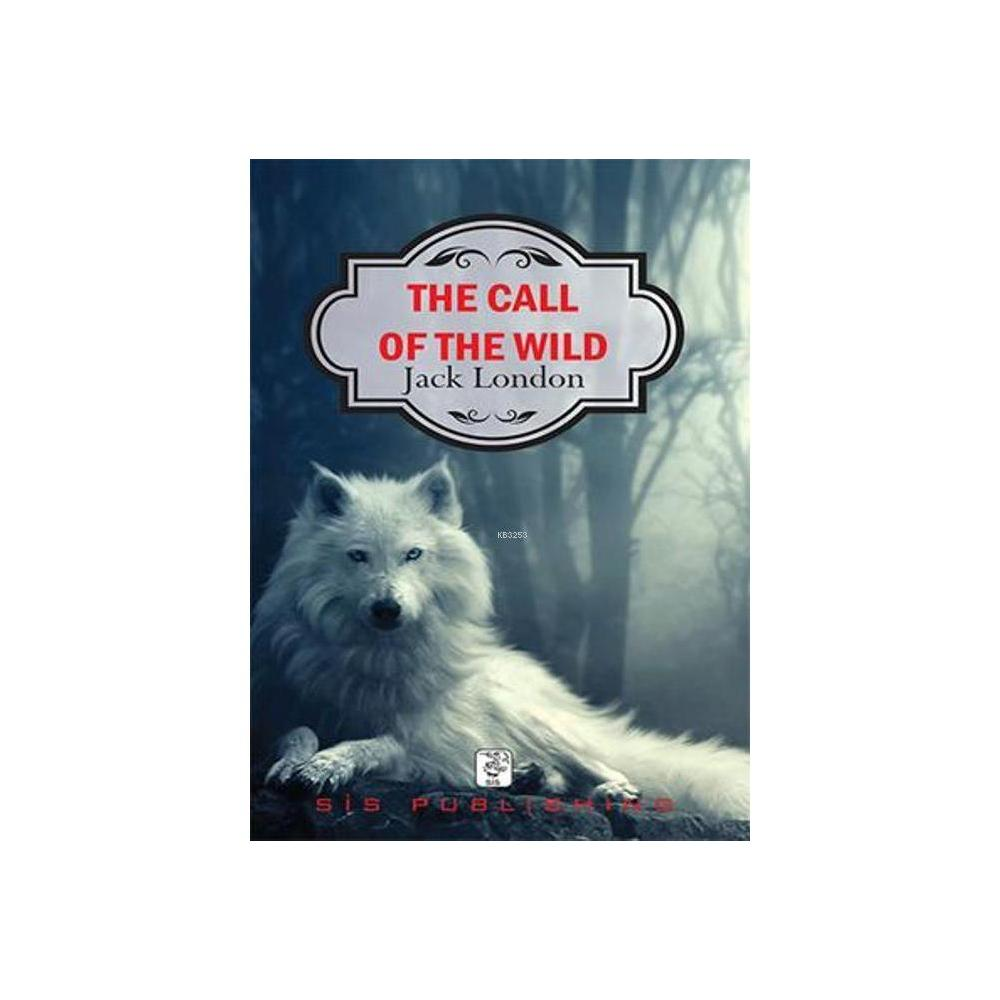 THE CALL OF THE WILD - JACK LONDON (ISBN:9786054782062)