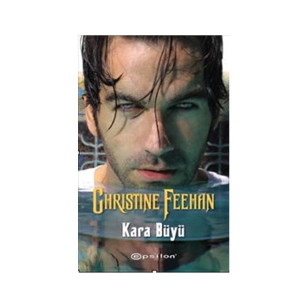KARA BÜYÜ - CHRISTINE FEEHAN