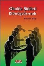 Okulda Şiddeti Dönüştürmek - Feridun Balcı (ISBN:9786054515363)