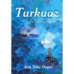 TURKUAZ - AYŞE TALAY ONGAN (ISBN:9786051282572)