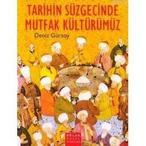 TARIHIN SÜZGECİNDE MUTFAK KÜLTÜRÜMÜZ - DENIZ GÜRSOY (ISBN:9789753295000)