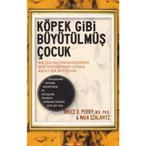 KÖPEK GIBI BÜYÜTÜLMÜŞ ÇOCUK - BRUCE D. PERRY;MAIA SZALAVITZ (ISBN:9786054054688)