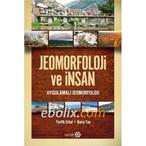Jeomorfoloji ve İnsan Uygulamalı Jeomorfoloji ve İnsan - Tevfik Erkal (ISBN:9786055200251)